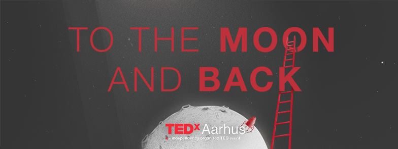 TEDxAarhus 2016: To The Moon and Back was the first TEDxAarhus.